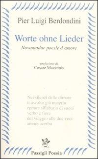 Worte ohne Lieder. Novantadue poesie d'amore.