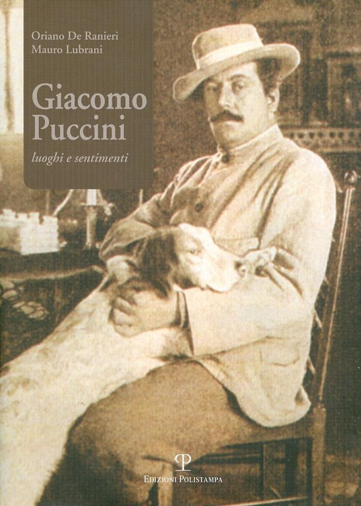 Giacomo Puccini. Luoghi e sentimenti. Con CD Audio.
