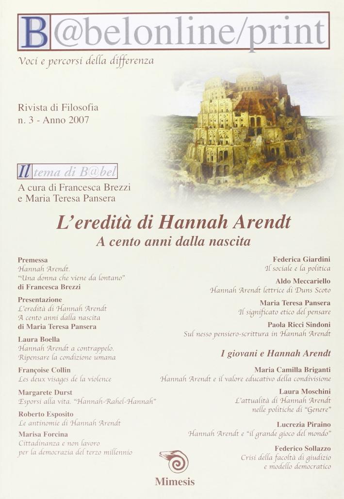 Babeleonline print. Vol. 3: L'eredità di Hannah Arendt. A cento anni dalla nascita.
