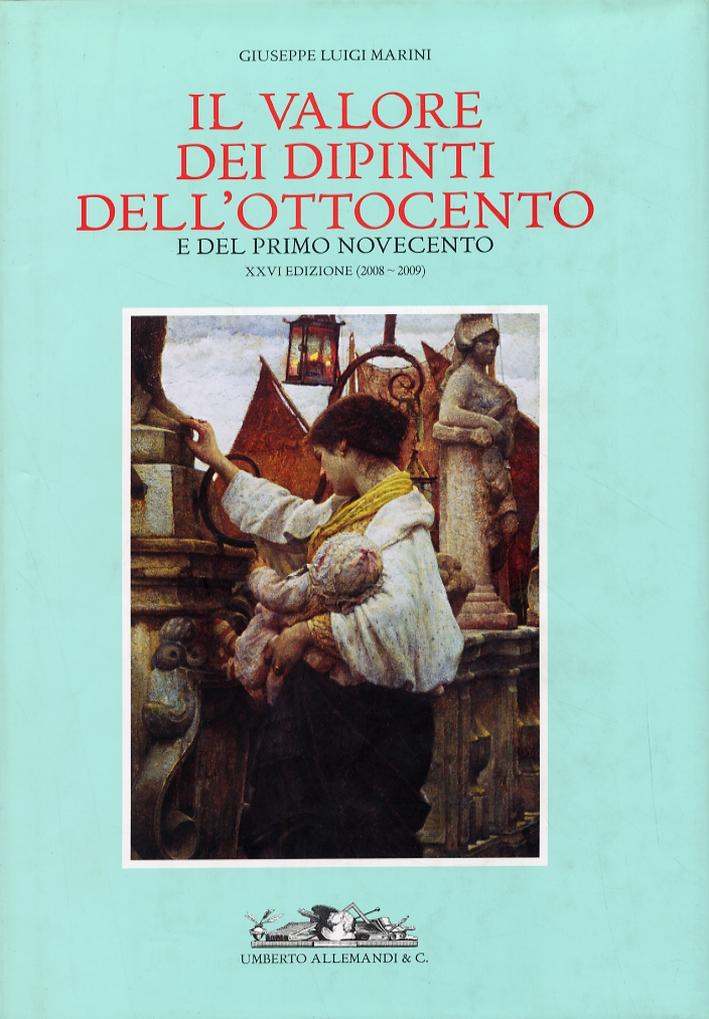 Il valore dei dipinti dell'Ottocento e del primo Novecento. XXVI (2008-2009)