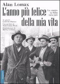 L'anno più felice della mia vita. Un viaggio in Italia (1954-55). Ediz. illustrata