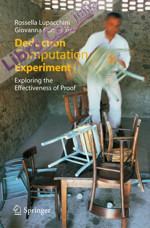 Deduction, computation, experiment. Exploring the effectiveness of proof