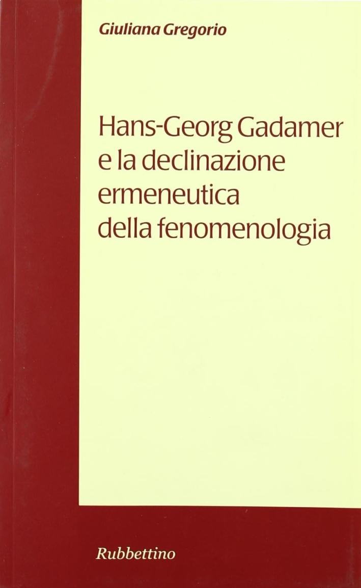 Hans-Georg Gadamer e la declinazione ermeneutica della fenomenologia