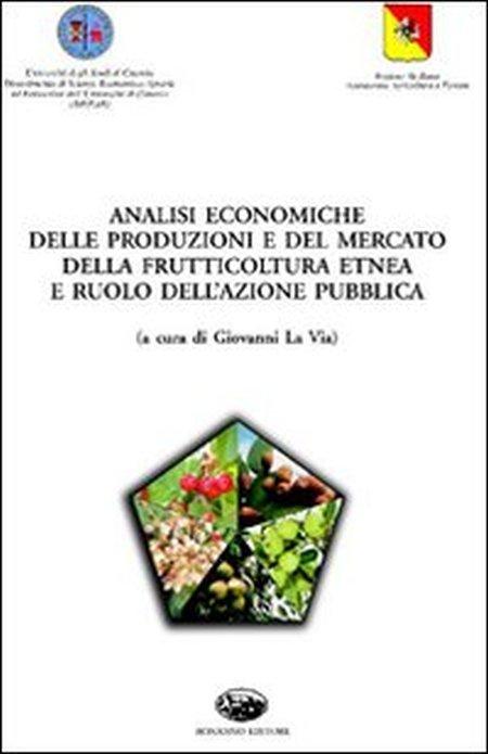 Analisi economiche delle produzioni e del mercato della frutticoltura etnea e ruolo dell'azione pubblica