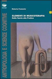 Elementi di musicoterapia. Dalla teoria alla pratica