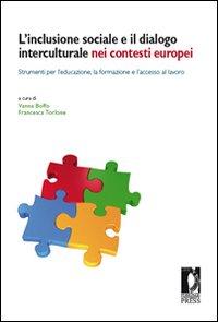 L'inclusione sociale e il dialogo interculturale nei contesti europei. Strumenti per l'educazione, la formazione e l'accesso al lavoro