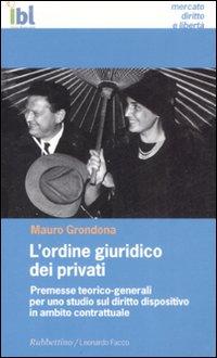 L'Ordine Giuridico dei Privati. Premesse Teorico-Generali Per uno Studio sul Diritto Dispositivo in Ambito contrattuale