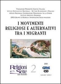 Religioni e sette nel mondo. Vol. 2: I movimenti religiosi alternativi tra i migranti