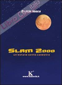 Slam 2000. Un'estate sotto canestro.
