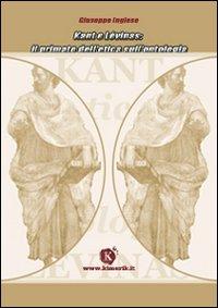 Kant e Lévinas: il primato dell'etica sull'ontologia