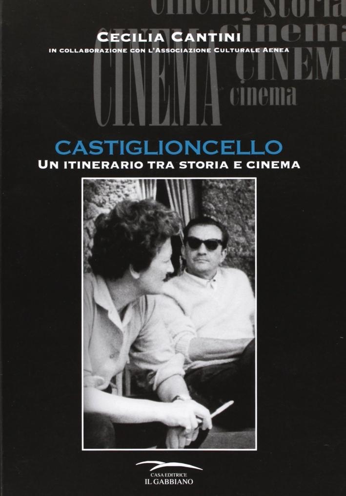 Costiglioncello. Un itinerario tra storia e cinema