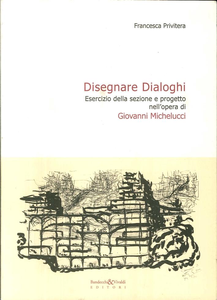 Disegnare dialoghi (opere di Giovanni Michelucci)