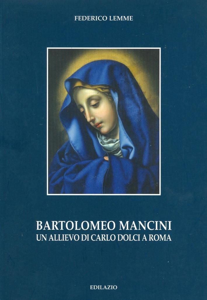 Bartolomeo Mancini. Un allievo di Carlo Dolci a Roma