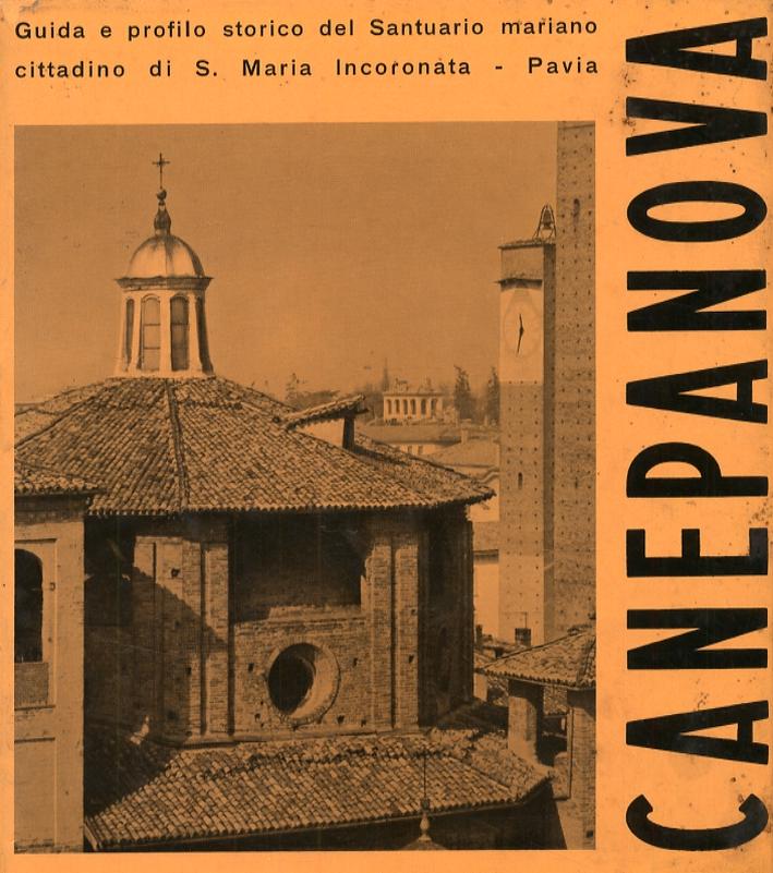 S. Maria di Canepanova. Guida e profilo storico. [Edizione italiana, inglese, tedesca e francese]