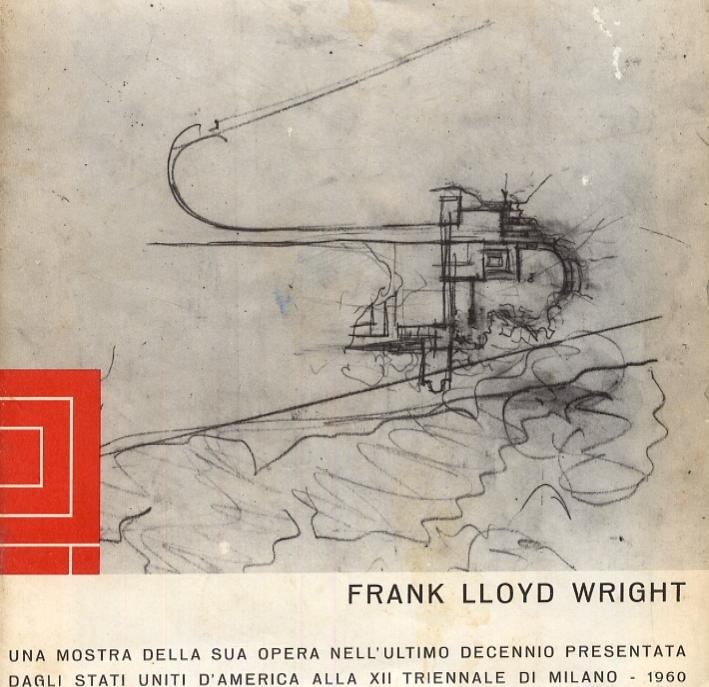 Frank Lloyd Wright. L'uomo al di sopra della macchina