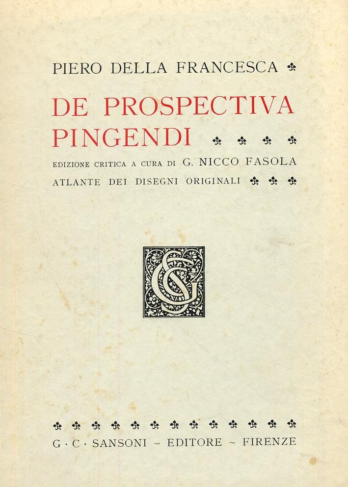 Piero della Francesca. De prospectiva pingendi. Atlante dei disegni originali