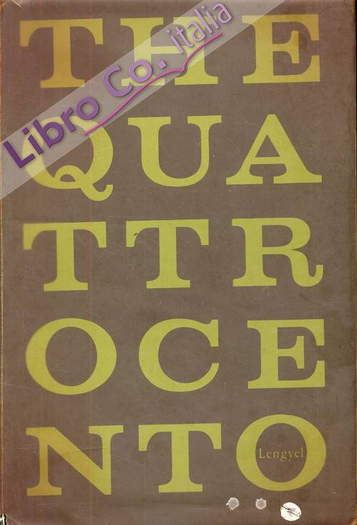 The Quattrocento. A study of the Principles of Art and a Chronological Biography of the Italian 1400's