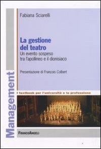 La gestione del teatro. Un evento sospeso tra l'apollineo e il dionisiaco.