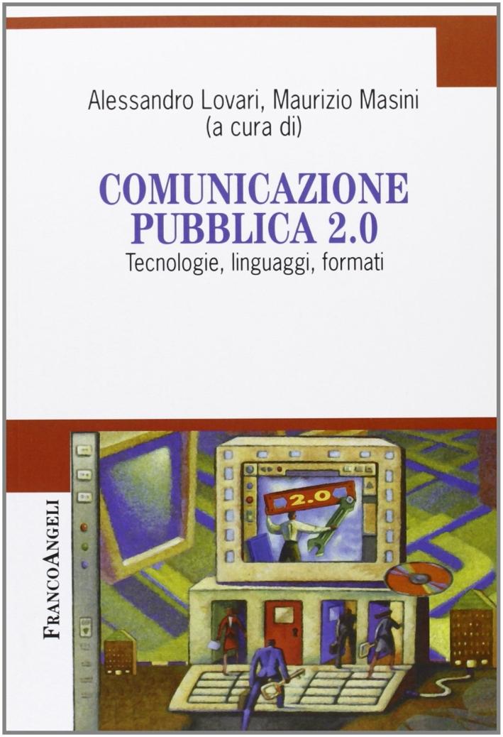 Comunicazione pubblica 2.0. Tecnologie, linguaggi, formati