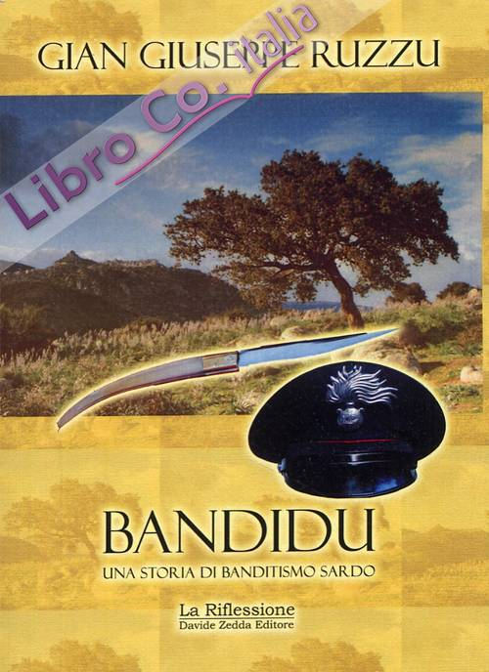 Bandidu. Una storia di banditismo sardo.
