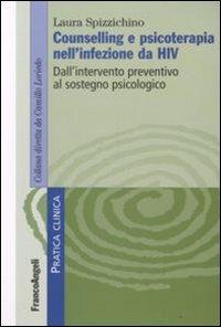 Counselling e Psicoterapia nell'Infezione da HIV. Dall'Intervento Preventivo al Sostegno Psicologico.