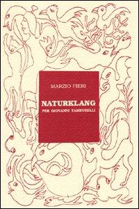 Naturklang per Giovanni Tamburelli.