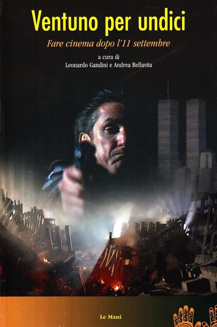 Ventuno per undici. Far cinema dopo l'11 settembre.