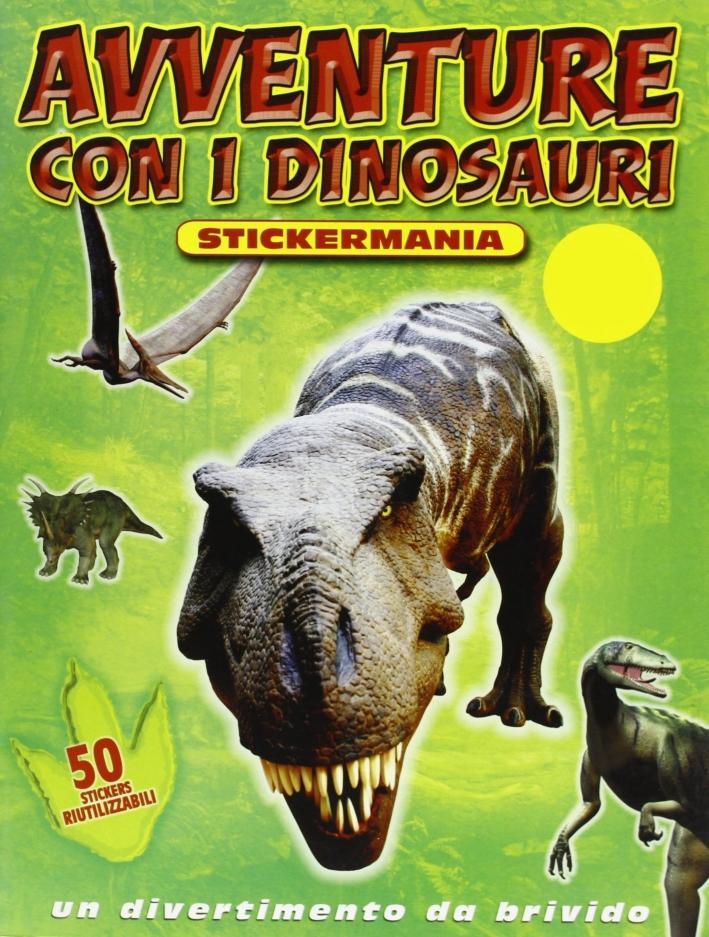 Avventure tra i dinosauri. Con adesivi. Ediz. illustrata