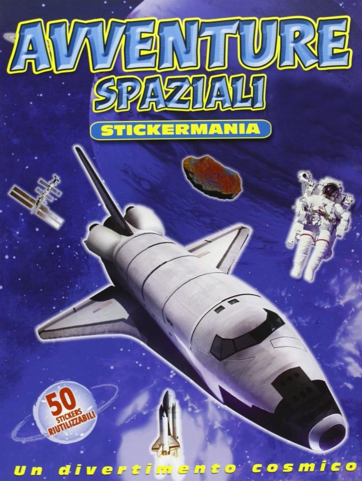 Avventure nello spazio. Con adesivi.