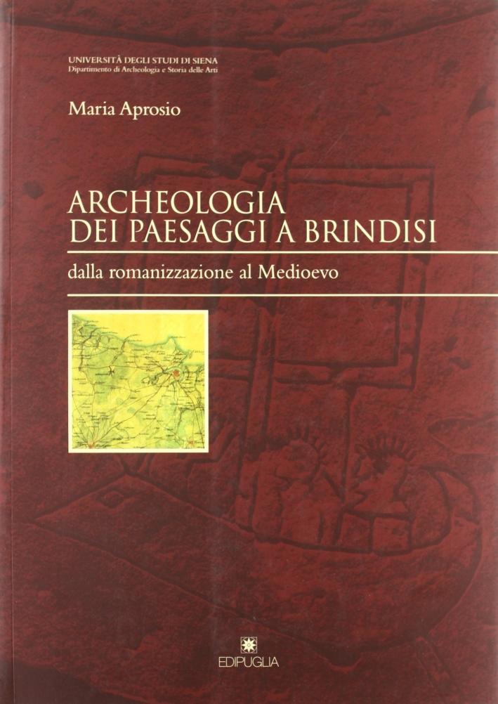 Archeologia dei Paesaggi a Brindisi. Dalla Romanizzazione al Medioevo