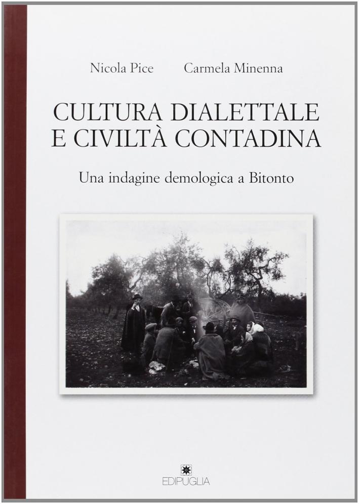 Cultura Dialettale e Civiltà Contadina. Un'Indagine Demologica a Bitonto