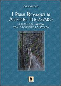 I primi romanzi di A. Fogazzaro