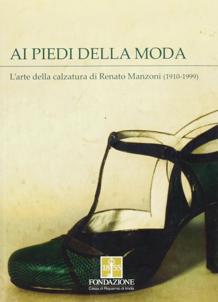 Ai Piedi della Moda. L'Arte della Calzatura di Renato Manzoni (1910-1999)