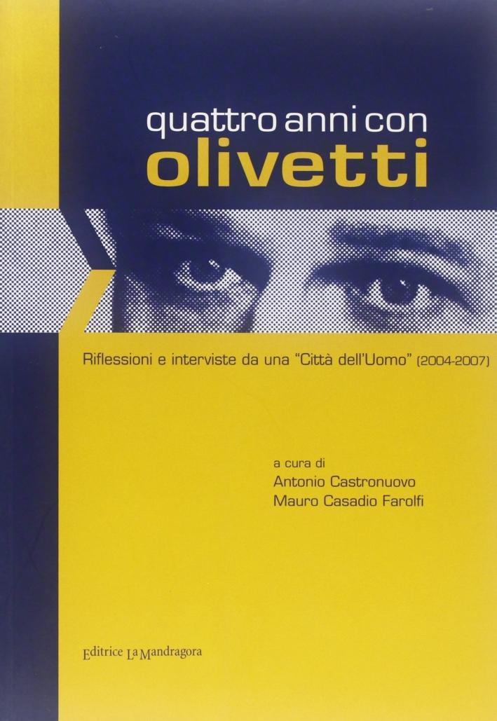 Quattro anni con Olivetti. Riflessioni e interviste da una