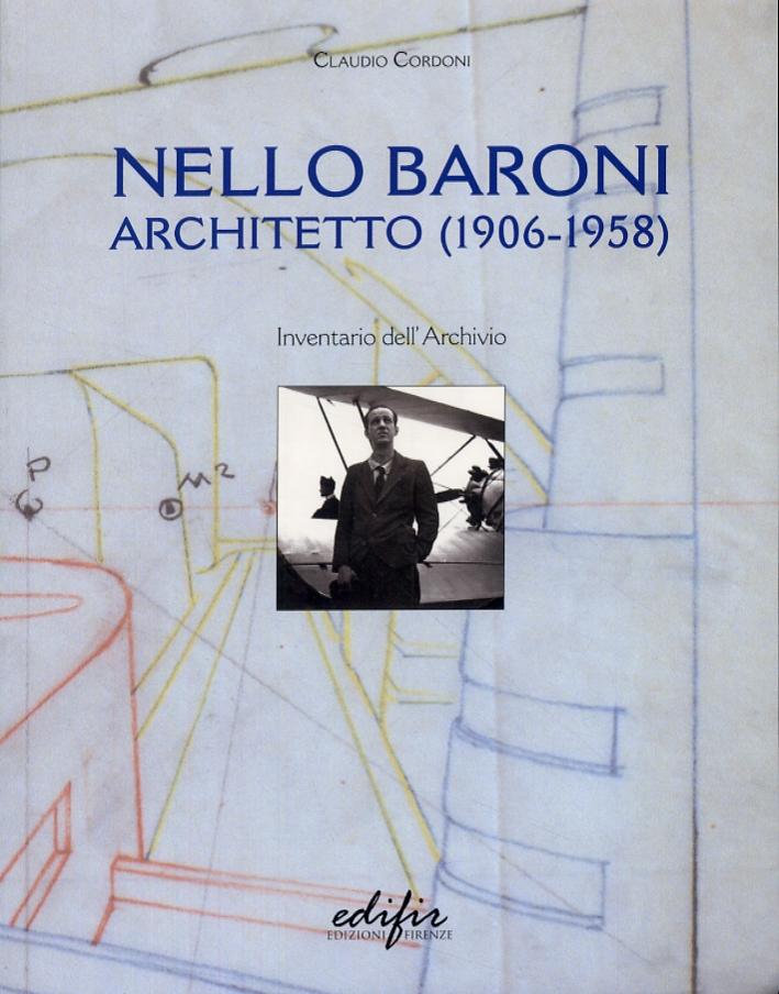 Nello Baroni. Architetto (1906-1958). Inventario dell'Archivio