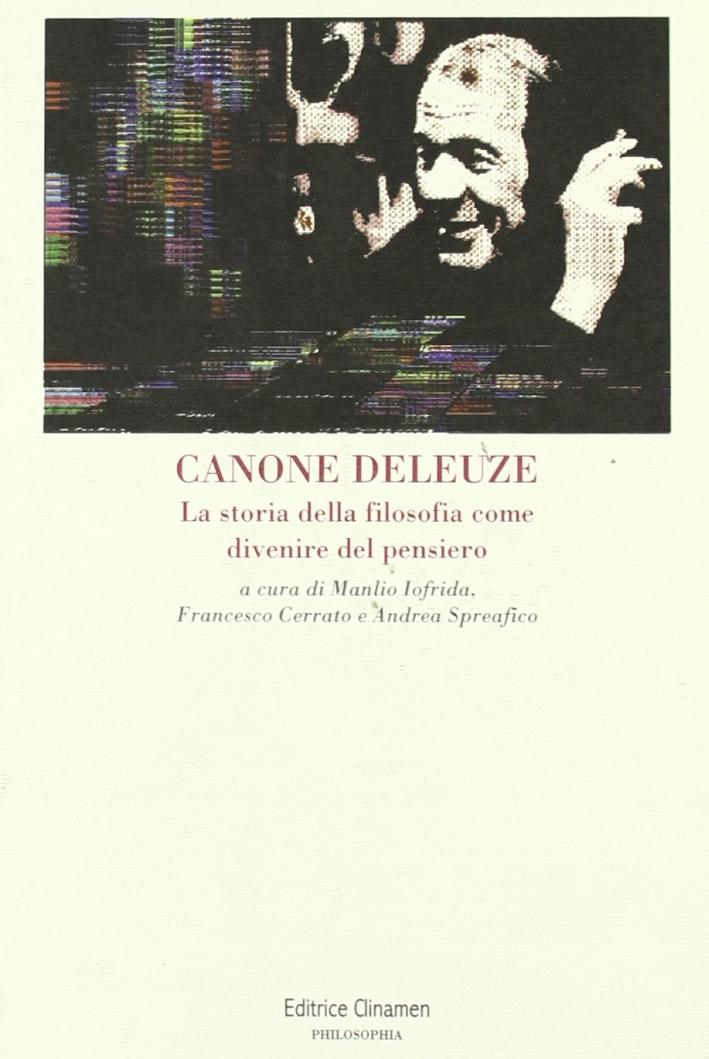 Canone Deleuze. La storia della filosofia come divenire del pensiero