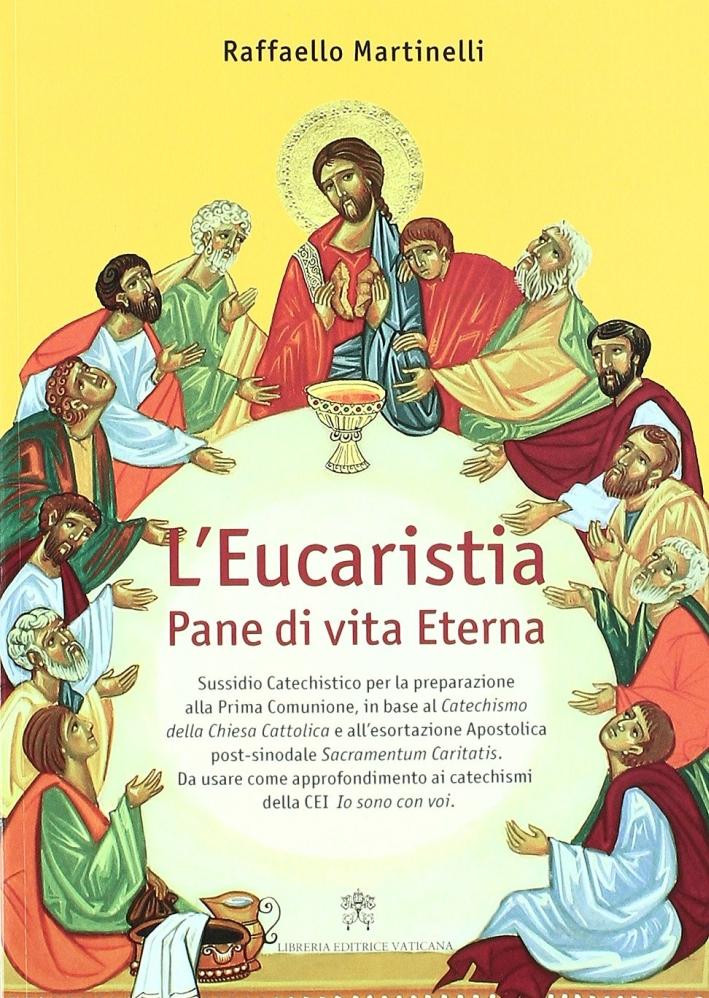 L'eucaristia. Pane di vita eterna