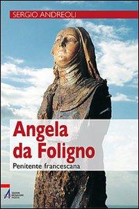 Angela da Foligno. Penitente francescana