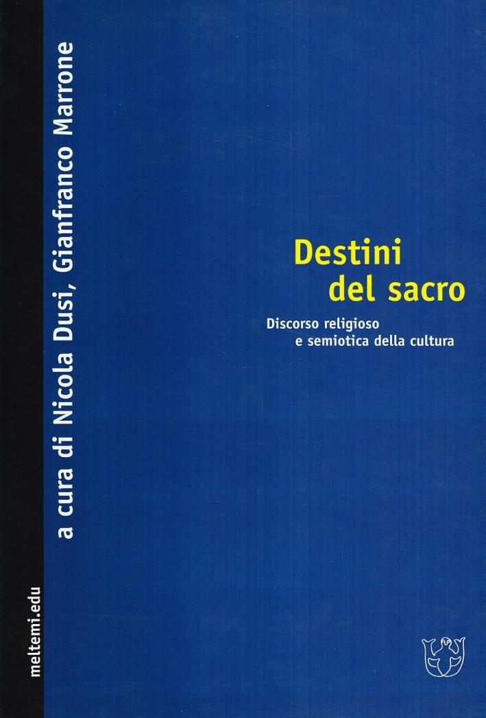 Destini del sacro. Discorso religioso e semiotica della cultura
