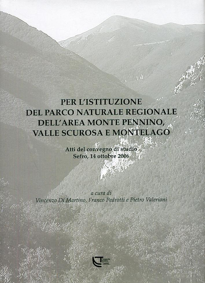 Per l'istituzione del Parco naturale regionale dell'area Monte Pennino, Valle Scurosa e Monte Lago