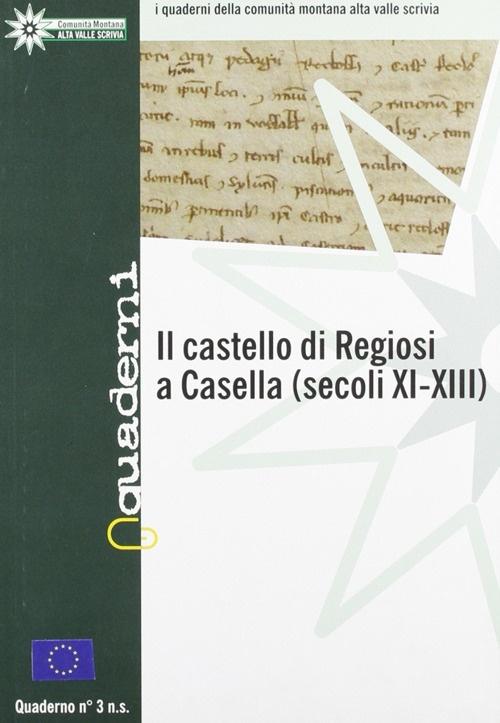 Il castello di Regiosi a Casella (XI-XIII sec.)
