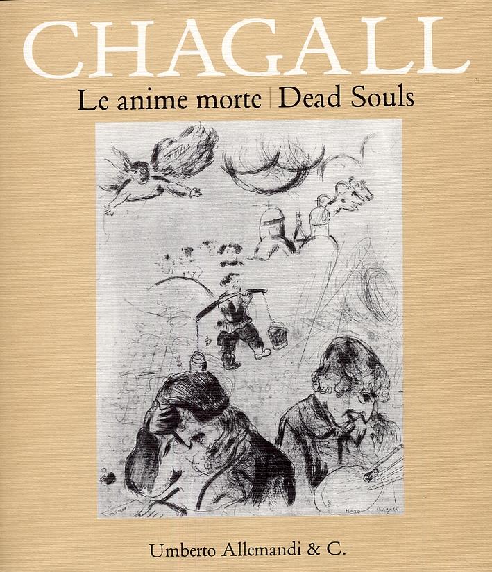 Chagall. Le anime morte di Gogol'. Gogol's Dead Souls