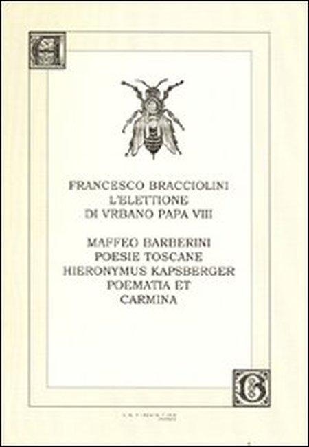 L'elettione di Urbano VIII-Poesie toscane-Poematia et carmina