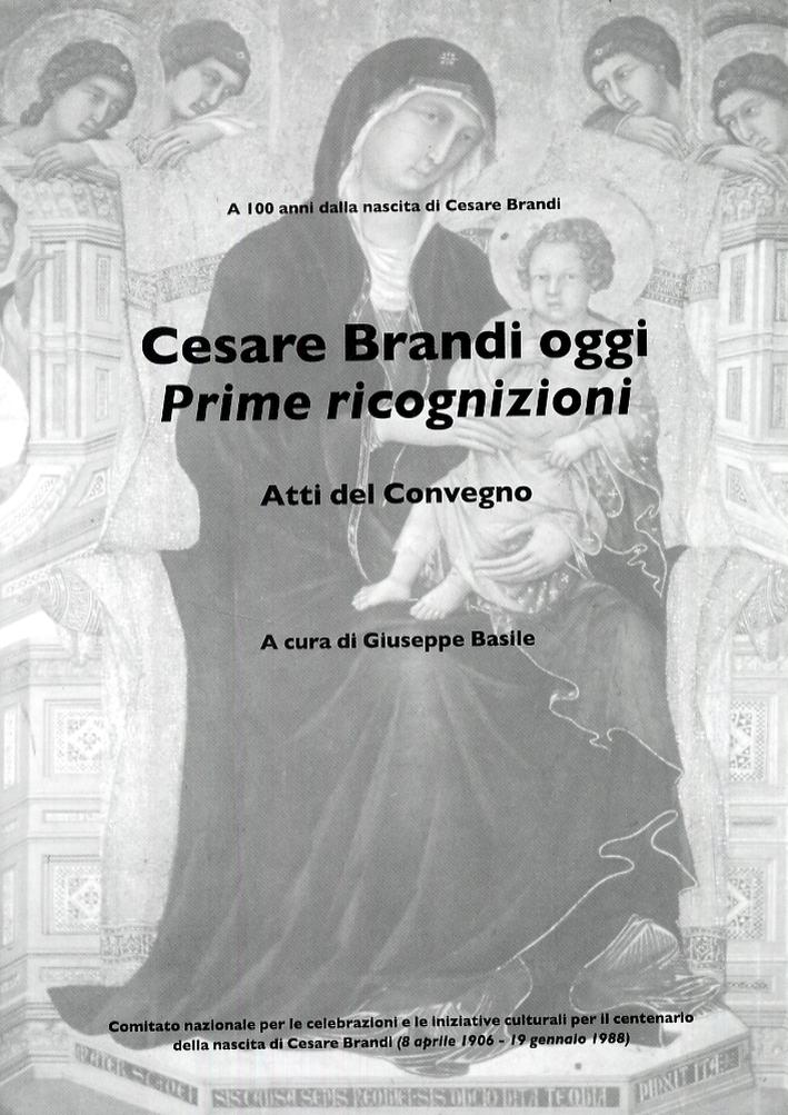 Cesare Brandi oggi. Prime ricognizioni