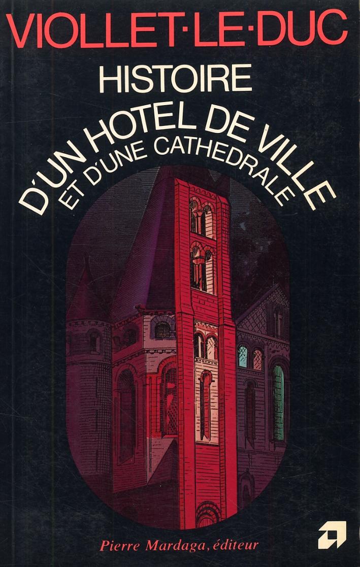 Viollet-le-duc. Histoire d'un hotel de ville et d'une cathédrale