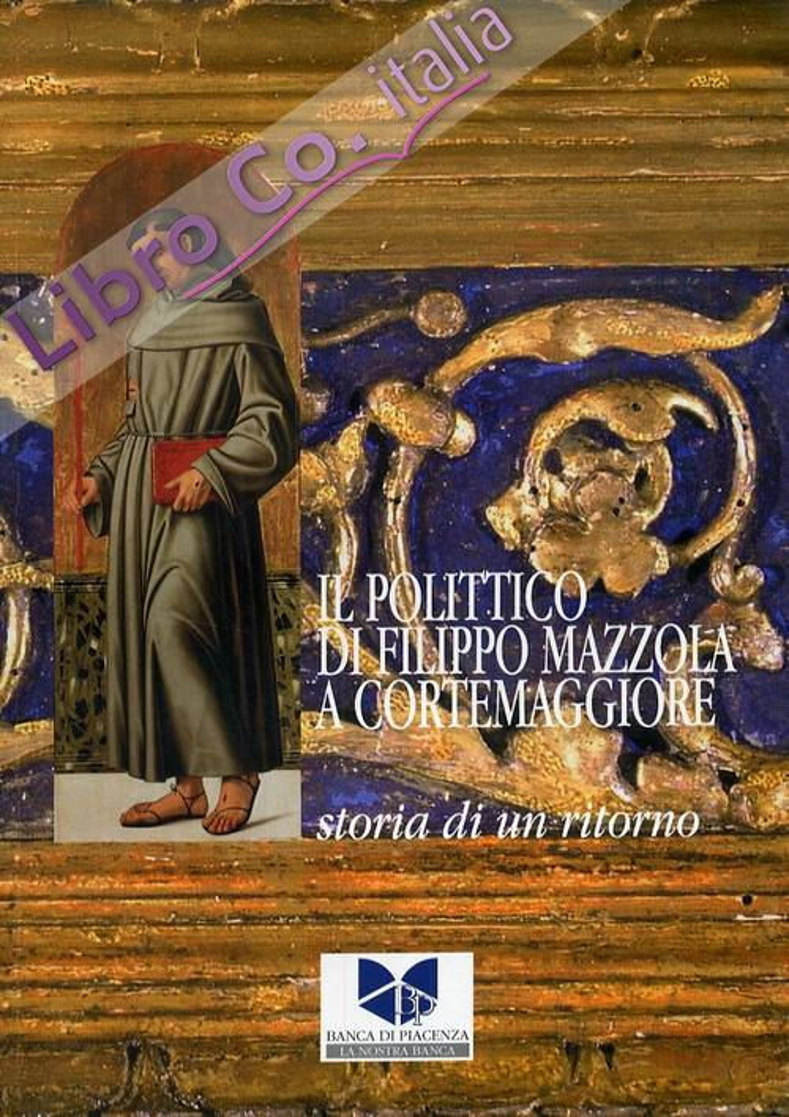 Il polittico di Filippo Mazzola a Cortemaggiore. Storia di un ritorno