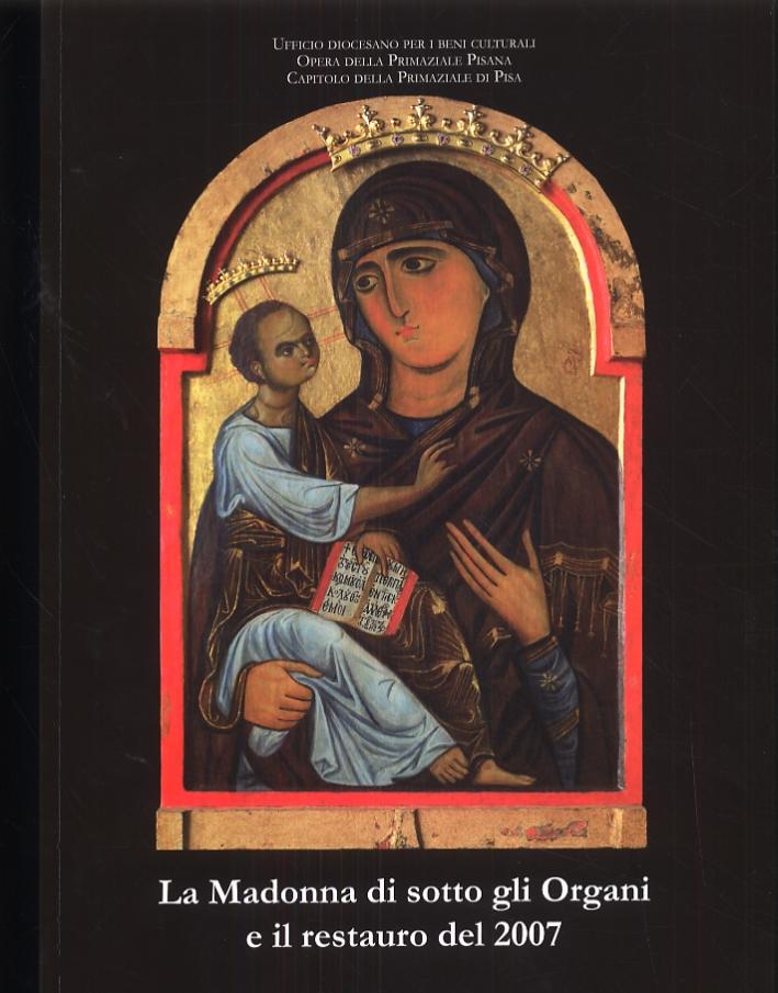 La Madonna di sotto gli organi e il restauro del 2007