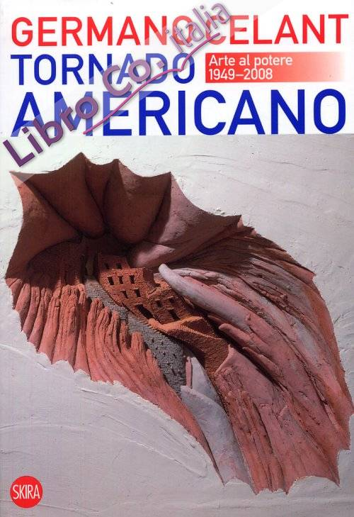 Tornado Americano. Arte al potere 1949-2008.