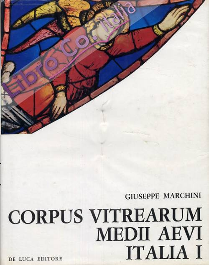 Corpus Vitrearum Medii Aevi. Italia. 1. Le vetrate dell'Umbria.