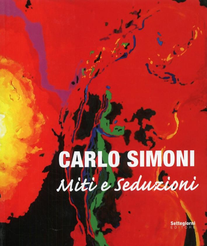 Carlo Simoni. Miti e Seduzioni. [Ed. Italiana/Inglese].